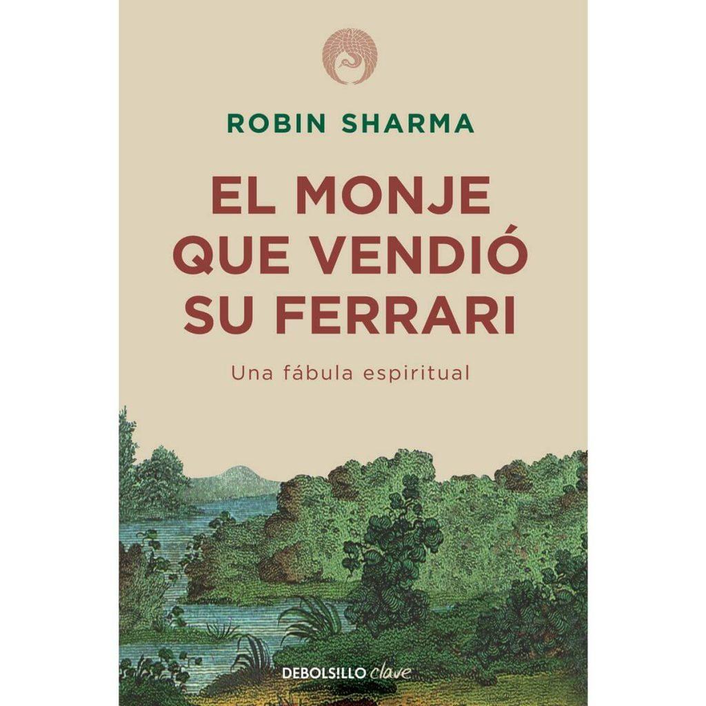 El monje que vendio su ferrari por Robin Sharma